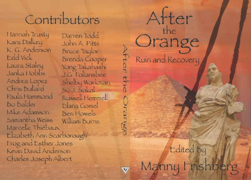 PRESS RELEASE Science Fiction Authors Predict the Political Future in After the Orange: Ruin andRecovery